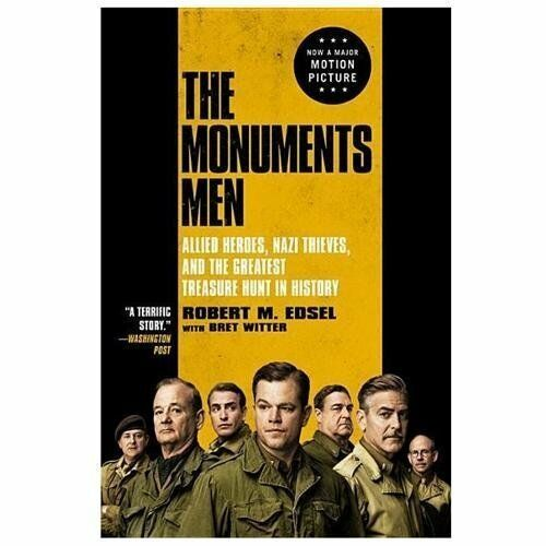 The Monuments Men: Allied Heroes Nazi Thieves and the Greatest Treasure Hunt