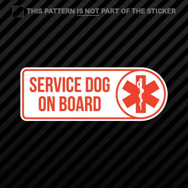 Service Dog On Board Sticker Self Adhesive Vinyl V2 Guide Dog Dogs Assistance $3.99