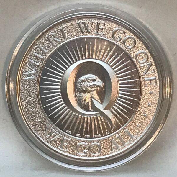 QANON – WHERE WE GO ONE WE GO ALL 1 oz 999 Pure Silver Limited Mintage