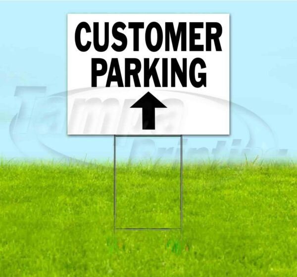 CUSTOMER PARKING ARROW 18x24 Yard Sign Corrugated Plastic Bandit DIRECTIONAL