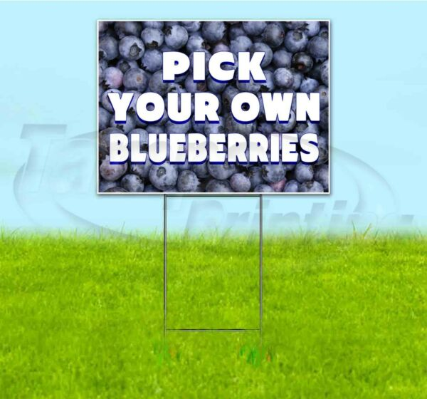 PICK YOUR OWN BLUEBERRIES 18x24 Yard Sign WITH STAKE Corrugated Bandit PRODUCE