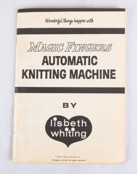 RARE Magic Fingers Automatic Knitting Machine Instructions by Lisbeth Whiting $9.95