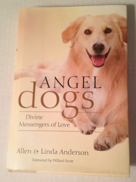 Angel Dogs Divine Messengers of Love Hardcover 2005 $20.00