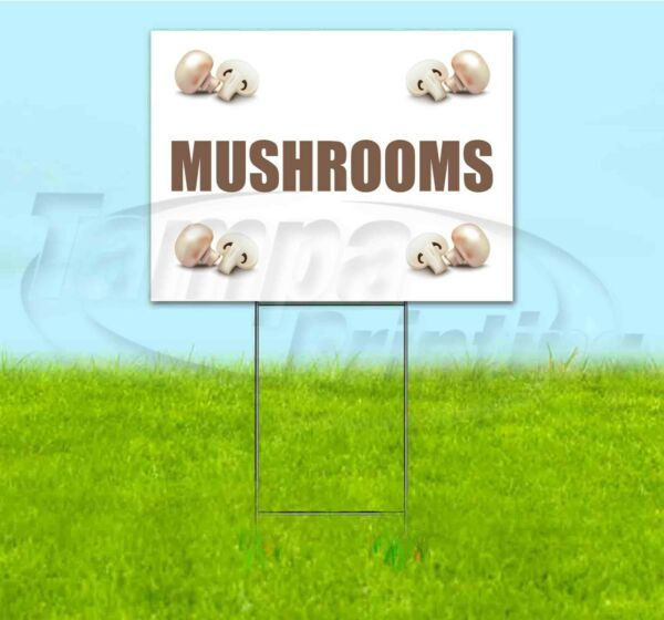 MUSHROOMS 18x24 Yard Sign WITH STAKE Corrugated Bandit USA BUSINESS PRODUCE