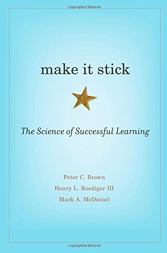 Make It Stick [Digital Book] The Science of Successful Learning -- H.Q
