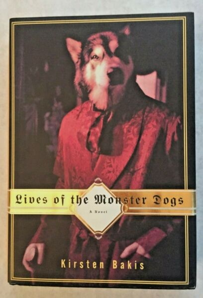Kirsten Bakis: Lives of the Monster Dogs First Edition 1997 Fine Fine $17.50