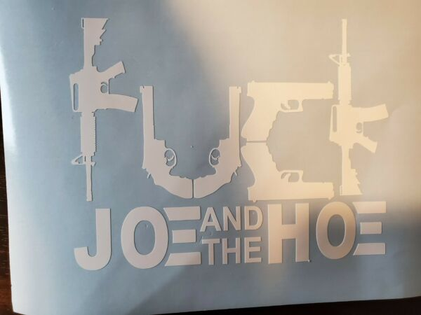 Joe and the H** Decal VINYL DECAL