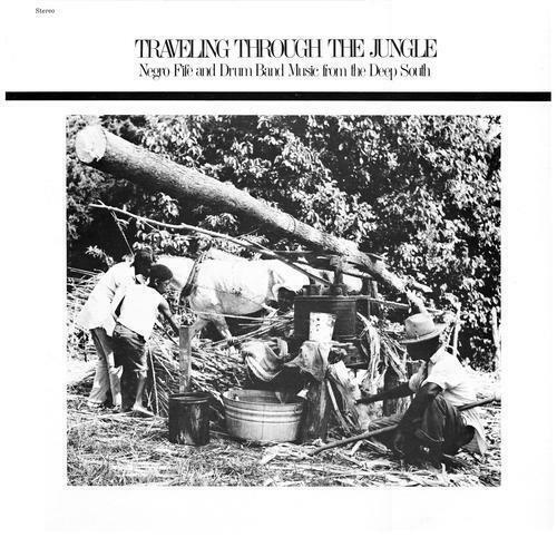 V A Traveling Through The Jungle: Fife Drum Bands From Deep South 180G LP NEW $25.00