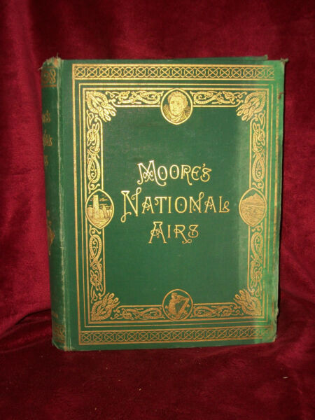 1889 MOORE'S NATIONAL AIRS Symphony by Sir John Stevenson words by Thomas Moore
