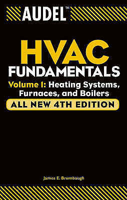 NEW Audel HVAC Fundamentals Volume 1: Heating Systems Furnaces and Boilers