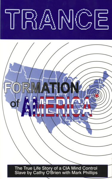 Trance: Formation of America Book Cathy O#x27;Brien Mark Phillips We Are The Authors $25.00