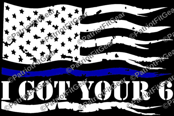 Law Enforcement I Got Your 6FlagThe Thin Blue LineSupport LEVinyl Decal $5.50