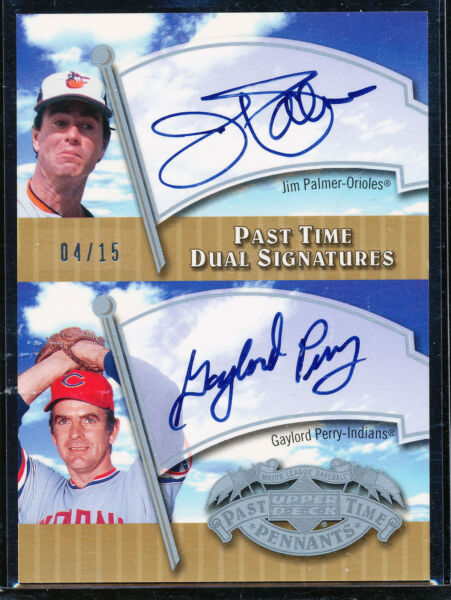 2005 UD PAST TIME PENNANTS JIM PALMER GAYLORD PERRY DUAL SIGNATURES AUTO 415