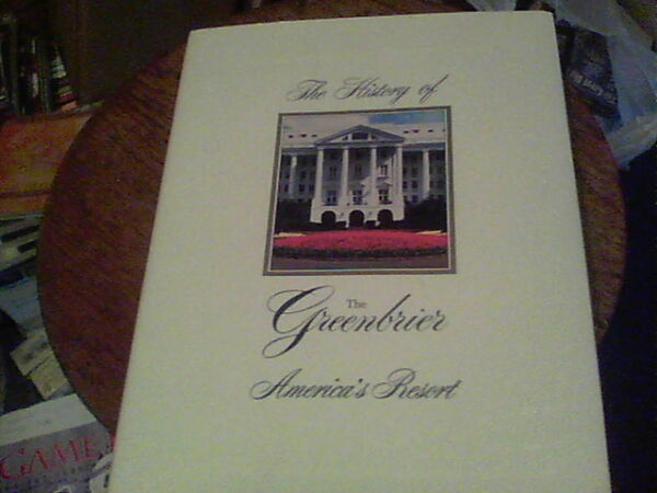 The History of The Greenbrier America's Resort by Robert S. Conte s47