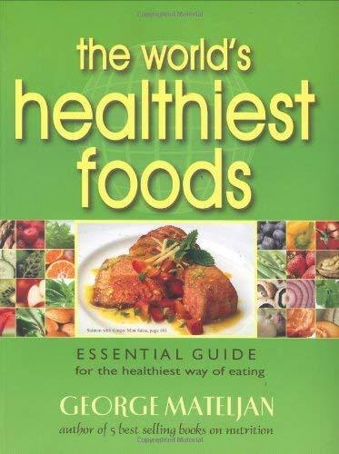 The World#x27;s Healthiest Foods by George Mateljan $23.95