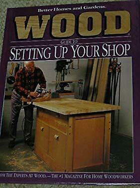 Wood : Guide to Setting up Your Shop Hardcover Better Homes and Gardens