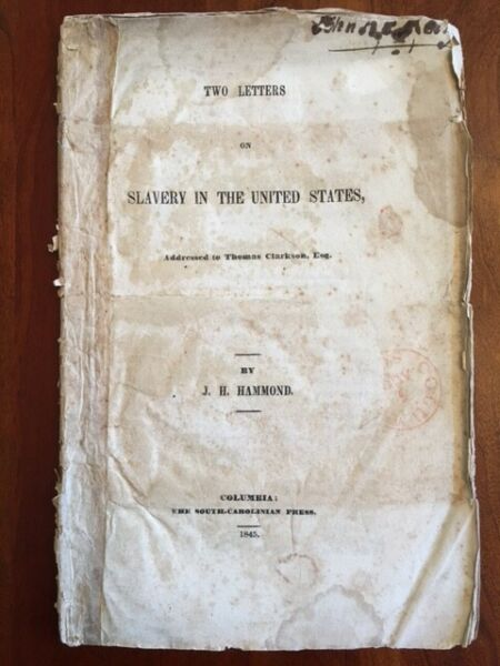 1845 Two Letters on Slavery Southern United States HAMMOND South Carolina COTTON
