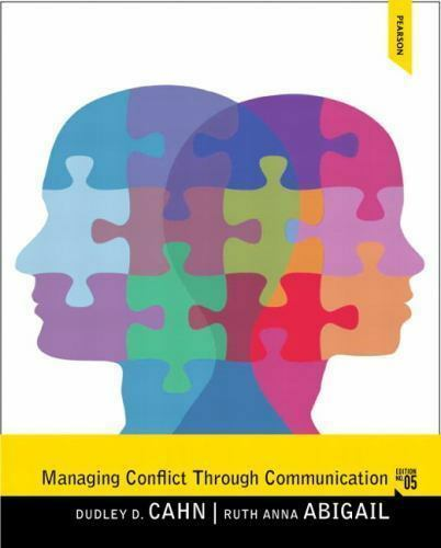 Managing Conflict through Communication (5th Edition) by Cahn Dudley D.
