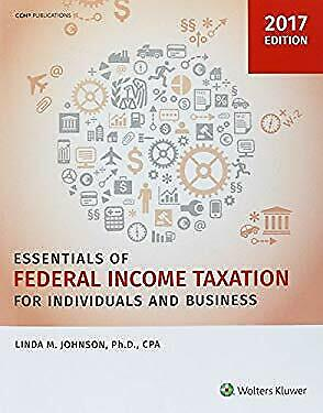 Essentials of Federal Income Taxation for Individuals and Business 2017