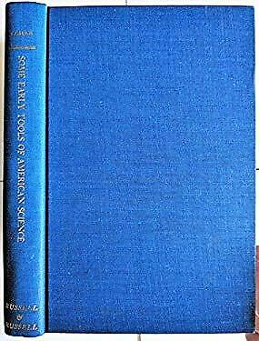 Some early tools of American science : an account of the early scientific instru $66.51