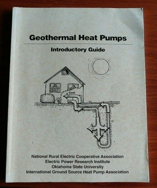 Geothermal Heat Pumps: Introductory Guide 1997 OK State Univ Nat Rural Elect $13.88