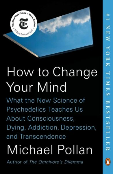 How to Change Your Mind by Michael Pollan PAPERBACK (0735224153)