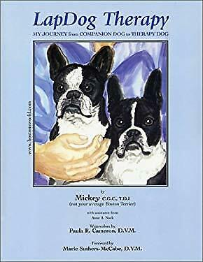 LapDog Therapy : My Journey from Companion Dog to Therapy Dog Per $4.54