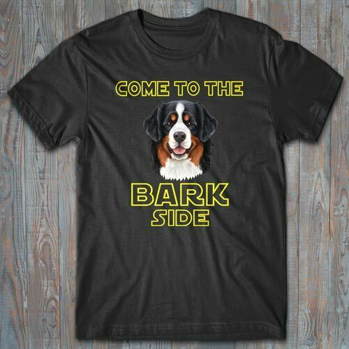 BERNESE MOUNTAIN DOG T-shirt COME TO THE BARK SIDE - Gift for dog owner