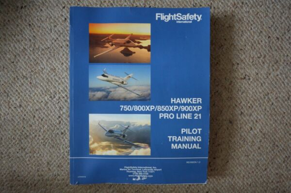 Hawker 750 800XP 850XP 900XP ProLine 21 Pilot Training Manual r1.2 Flight Safety