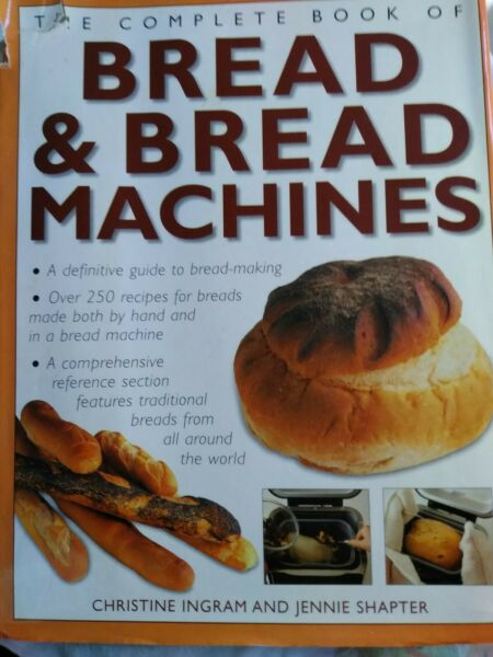 The Complete Book of Bread and Bread Machines Hard Covers Book