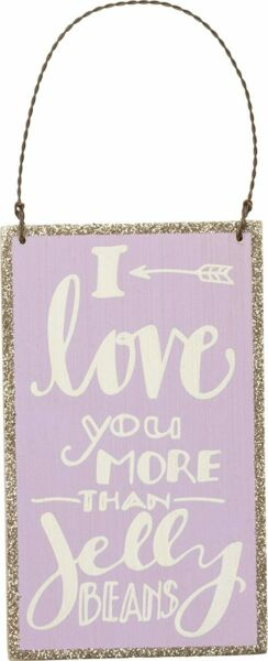 Love You More Than Jelly Beans Hanging Sign Ornament Primitives By Kathy Easter