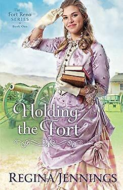 Holding the Fort The Fort Reno Series Book #1 Paperback Regina Jennings