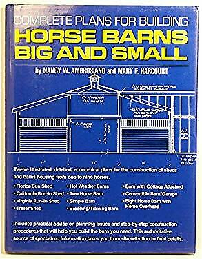Complete Plans for Building Horse Barns Big and Small by Ambrosiano Nancy W.