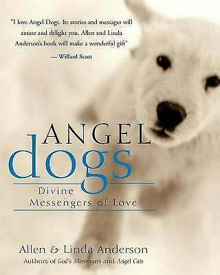 Angel Dogs : Divine Messengers of Love Perfect Allen Anderson $4.49