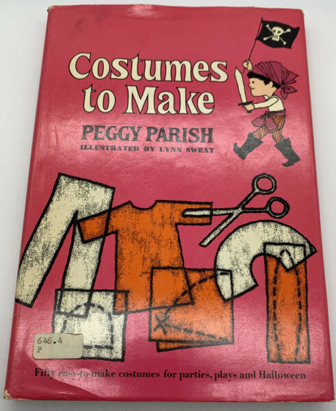 Costumes to Make by Peggy Parish 1970 Illustrated by Lynn Sweat $11.95