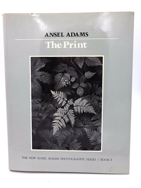 The Print New Ansel Adams Photography Series Book 3