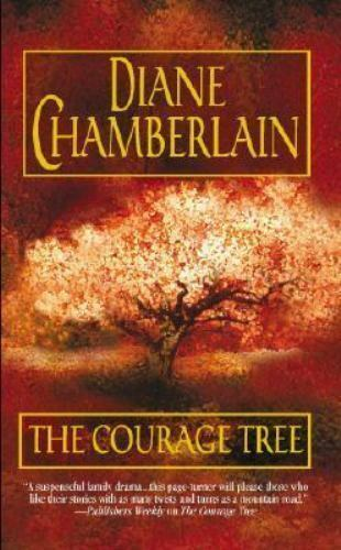 The Courage Tree Mass Market Paperbound Diane Chamberlain