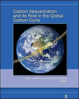 Carbon Sequestration and Its Role in the Global Carbon Cycle Hardcover $88.56