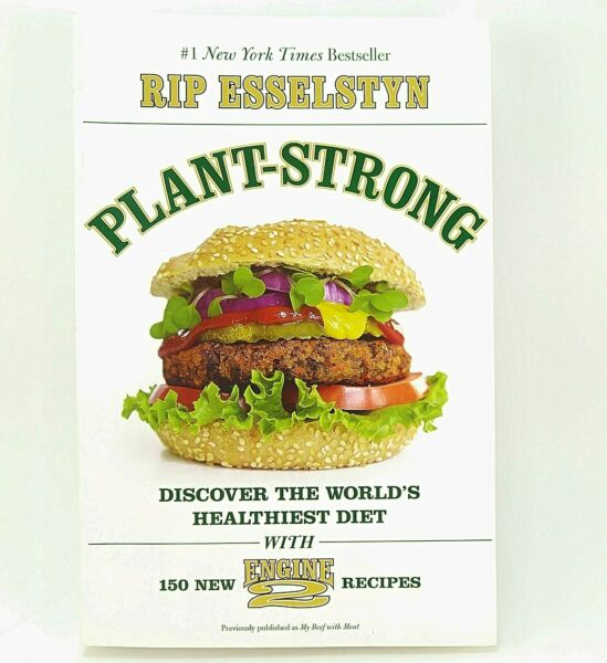 Plant Strong Discover the World#x27;s Healthiest Diet by Rip Esselstyn 2015 $15.99