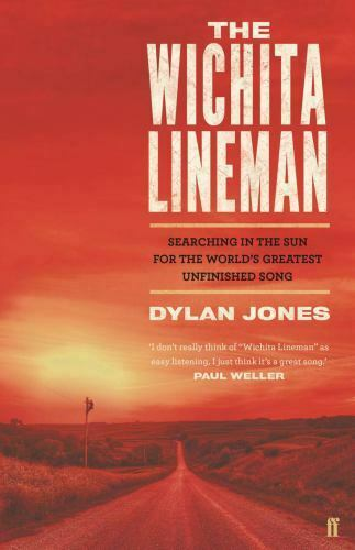 Wichita Lineman: Searching in the Sun for the World#x27;s Greatest Unfinished Song