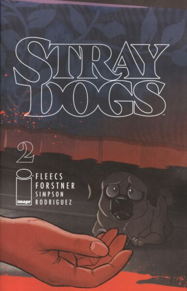 STRAY DOGS #2 COVER A FORSTNER amp; FLEECS VF NM 2021 IMAGE HOHC