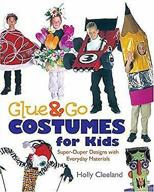 Glue and Go Costumes for Kids : Super Duper Designs with Everyday Materials $5.50
