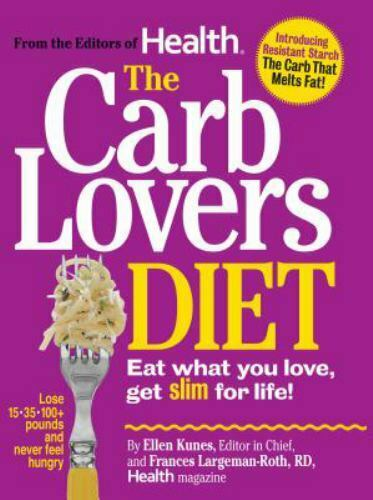 The Carb Lovers Diet : Eat What You Love Get Slim for Life by Ellen Kunes and $7.04