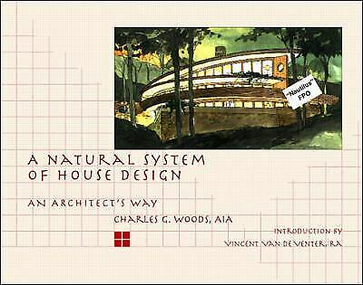 Natural System of House Design : An Architects Way Hardcover Char $11.76
