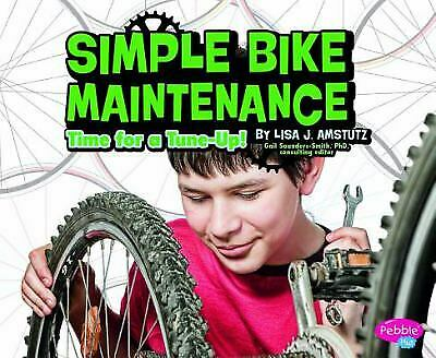 Simple Bike Maintenance : Time for a Tune Up Library Binding Lis $7.06