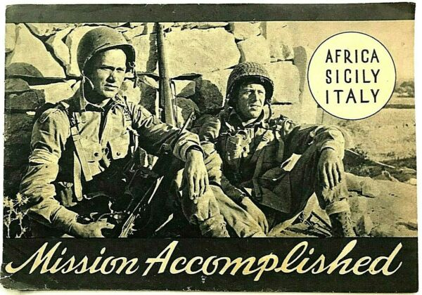 quot;MISSION ACCOMPLISHED AFRICA SICILY ITALYquot; WW 2 UNIT HISTORY BOOKLET MTOUSA $19.99