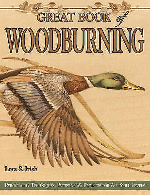 Great Book of Woodburning: Pyrography Techniques Patterns and Projects for all