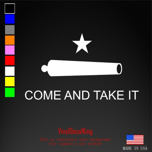 Come And Take It Cannon Flag Vinyl Decal Car Truck Window Sticker Texas Laptop