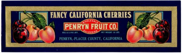 CALIFORNIA CRATE LABEL PLACER COUNTY PENRYN GENUINE CHERRY BOX C1950S VINTAGE