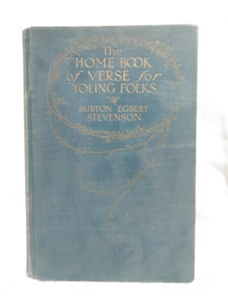 The Home Book of Verse for Young Folks by Burton Egbert Stevenson 1915